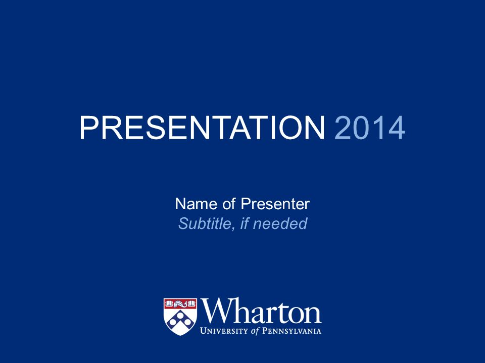 PRESENTATION 2014 Name of Presenter Subtitle, if needed