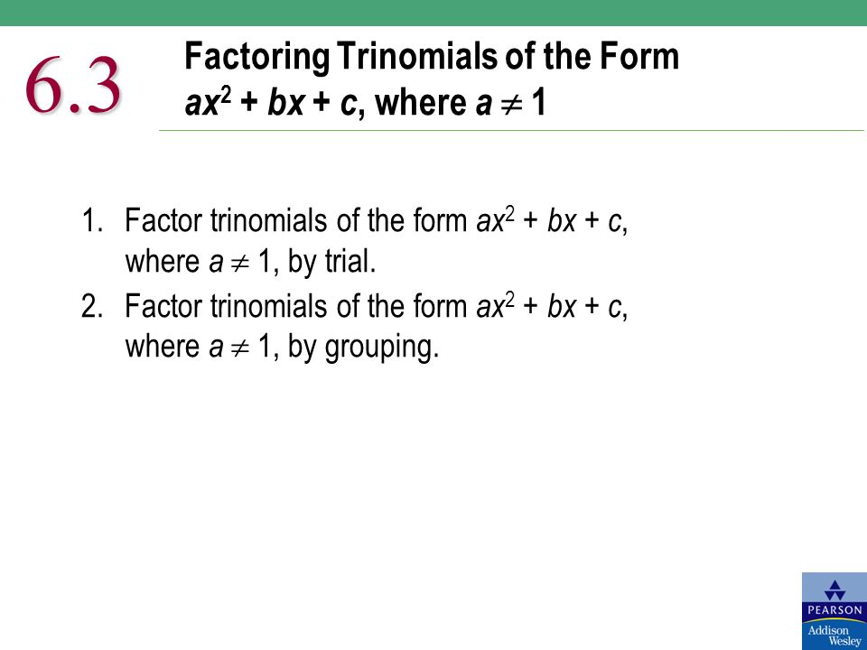 Factoring Trinomials Of The Form Ax 2 Bx C Where A Factor
