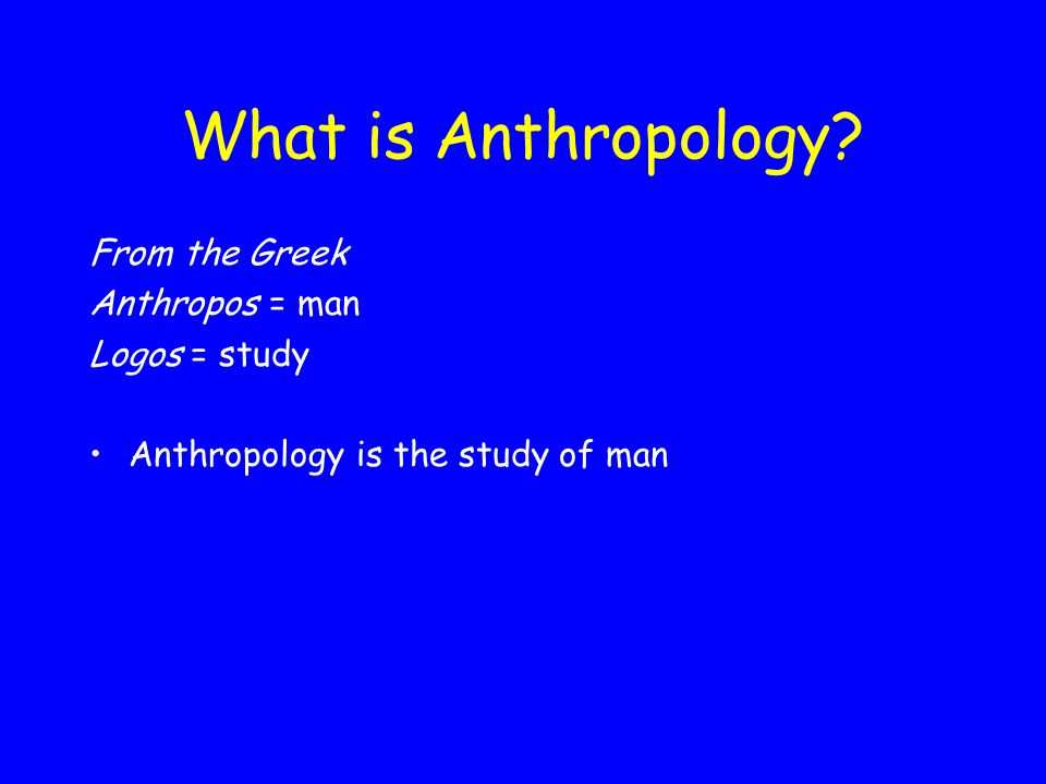 Anthropology Chapters 1 & 2