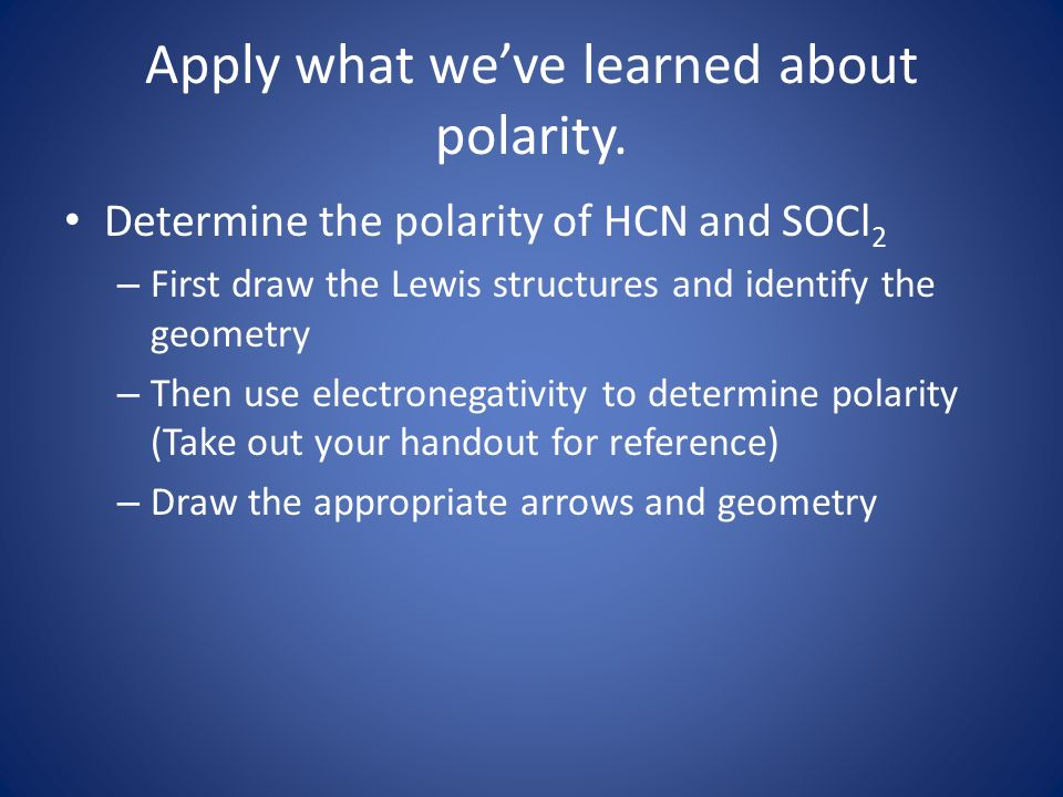 Apply what we've learned about polarity.