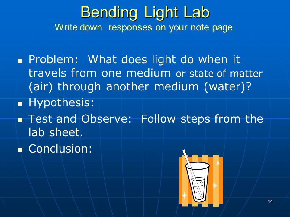14 Bending Light Lab Bending Light Lab Write down responses on your note page.