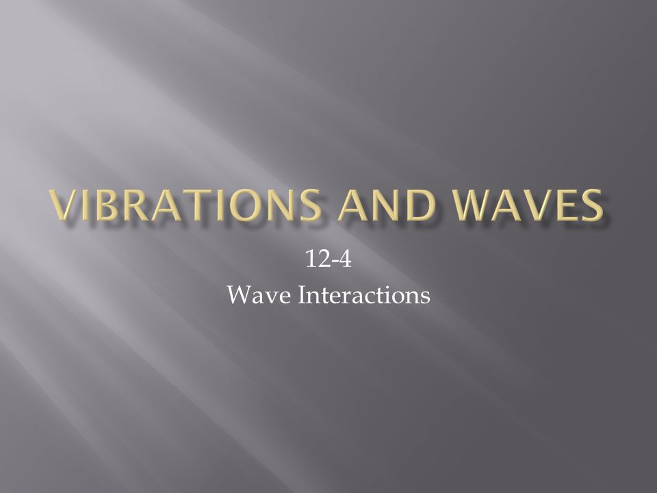 123 Properties of Waves A wave is the motion of a disturbance – Wave Interactions Worksheet