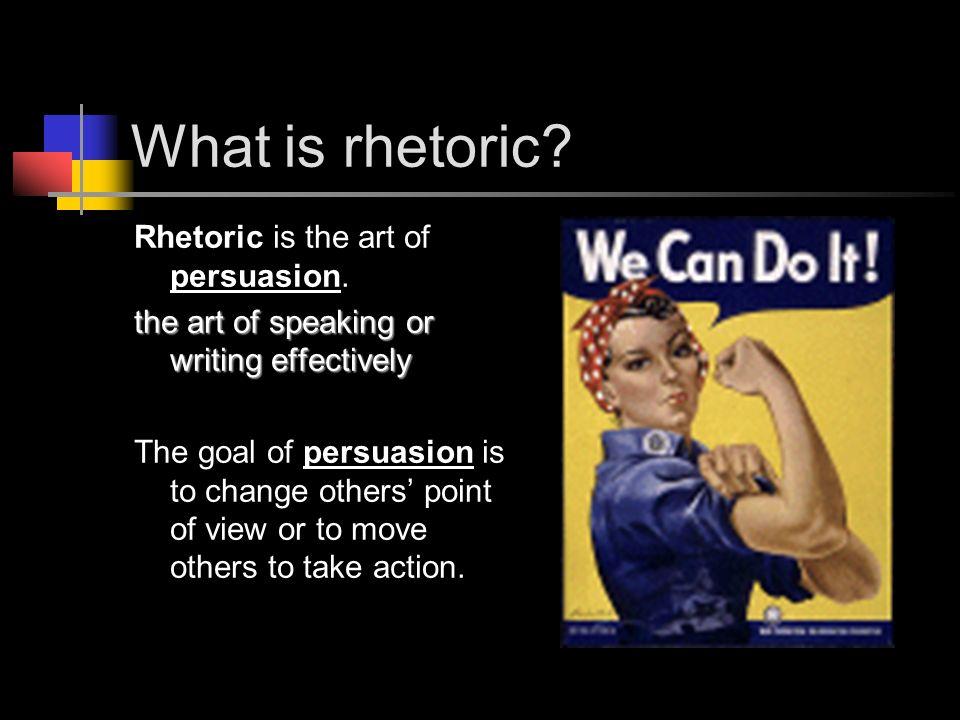 rhetoric the art of persuasion