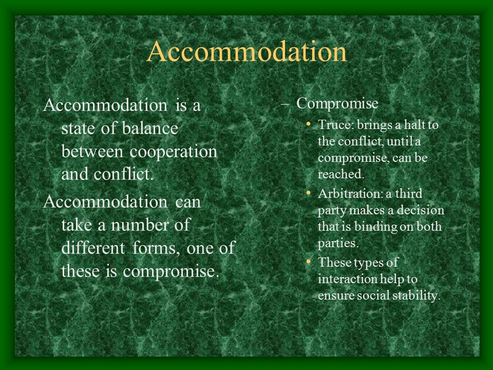 Accommodation Accommodation is a state of balance between cooperation and conflict.
