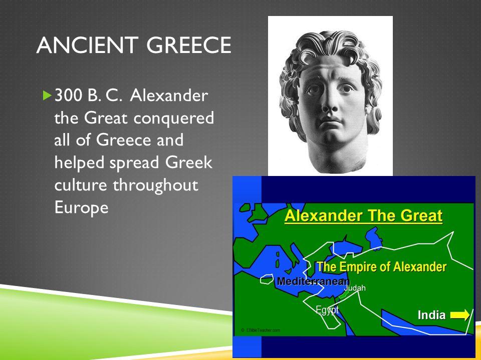 ANCIENT GREECE  300 B. C.