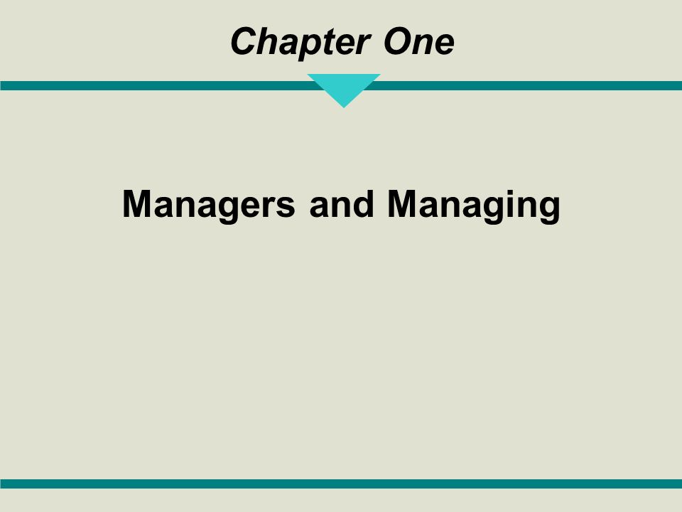 Chapter One Managers and Managing