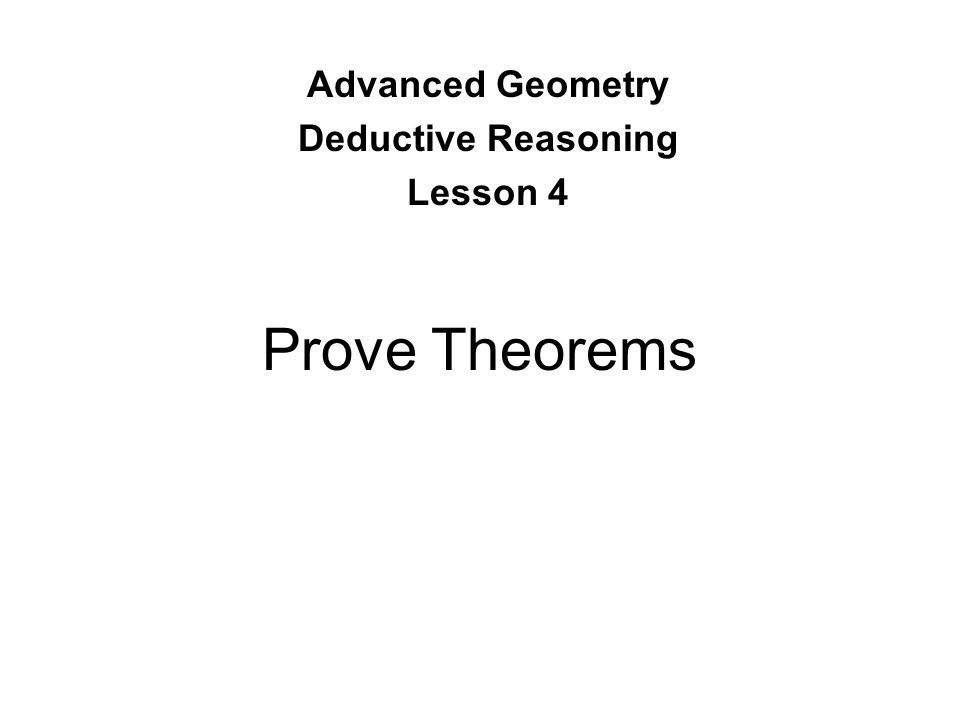 Prove Theorems Advanced Geometry Deductive Reasoning Lesson 4