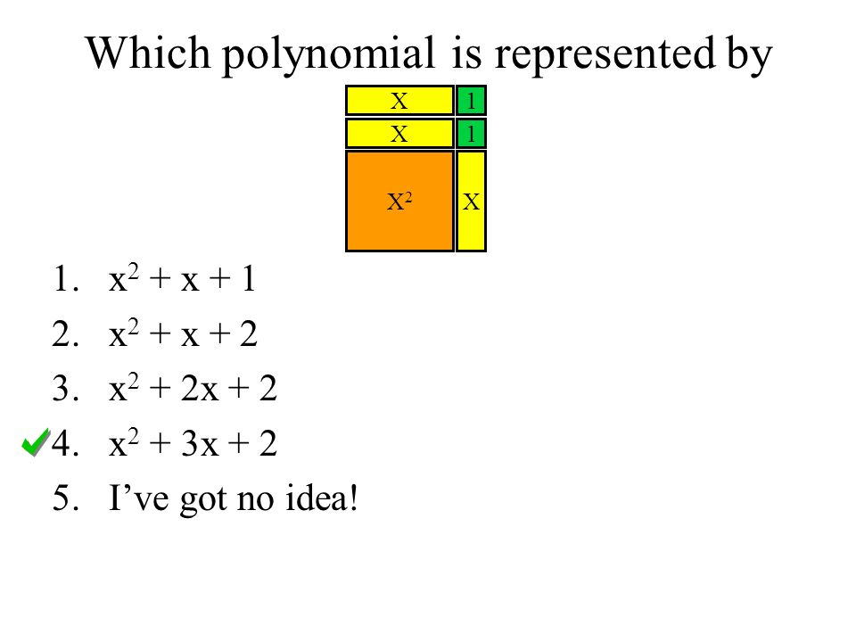Which polynomial is represented by X2X2 1 1 X X X 1.x 2 + x x 2 + x x 2 + 2x x 2 + 3x I've got no idea!