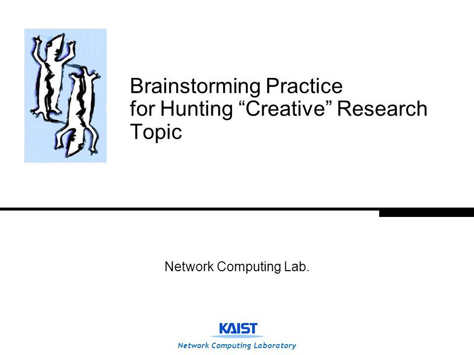 "network computing laboratory brainstorming practice for hunting 1 network computing laboratory brainstorming practice for hunting ""creative"" research topic"