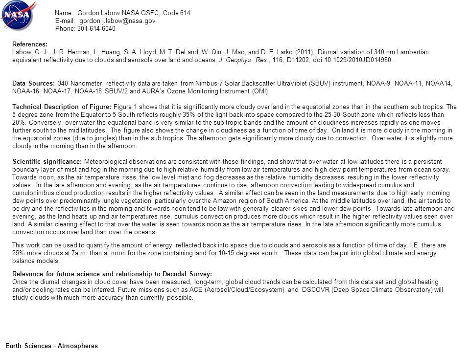 Name: Gordon Labow NASA GSFC, Code 614 E-mail: gordon.j.labow@nasa.gov Phone: 301-614-6040 References: Labow, G.