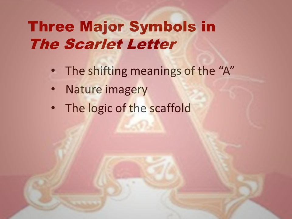 the three main symbols in nathaniel hawthornes scarlet letter The scarlet letter nathaniel hawthorne the scarlet letter 3 of 394 'starving for symbols' as emerson has it the first time was three or four years since,.