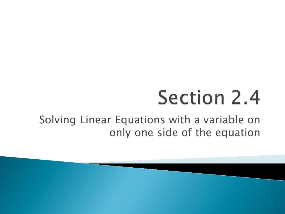 Solving Linear Equations with a variable on only one side of the equation