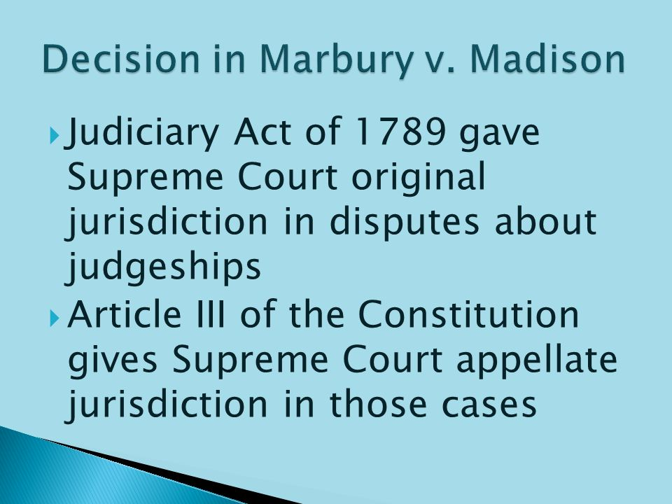  Jefferson was very upset  Jefferson ordered Madison not to deliver the commissions  Marbury, who was to be a judge, sued Madison