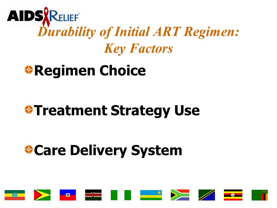 Regimen Choice Treatment Strategy Use Care Delivery System Durability of Initial ART Regimen: Key Factors