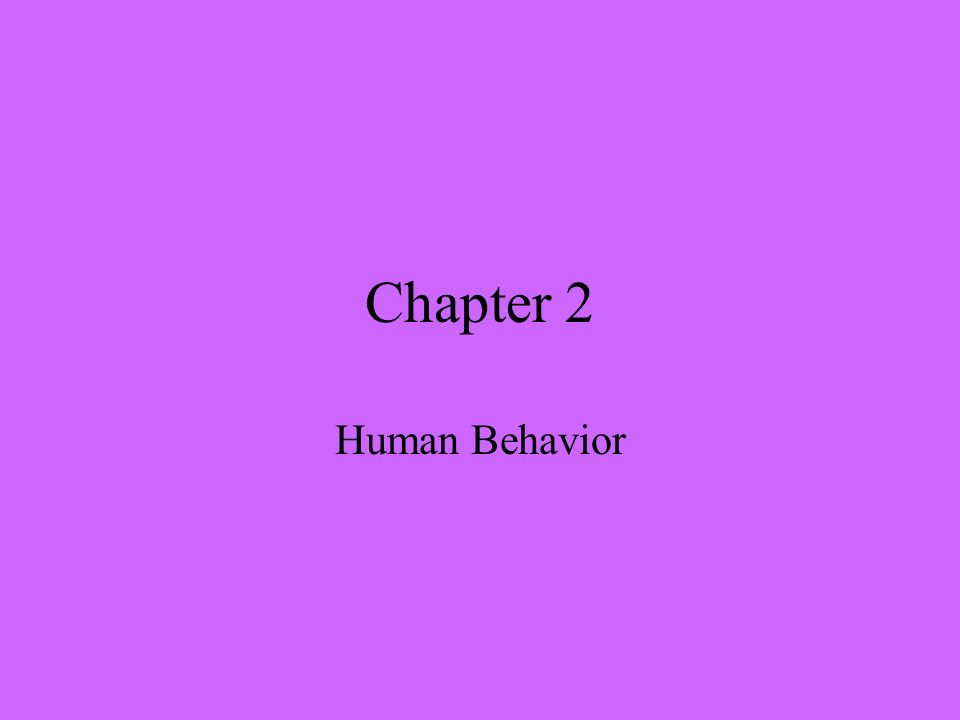 Chapter 2 Human Behavior