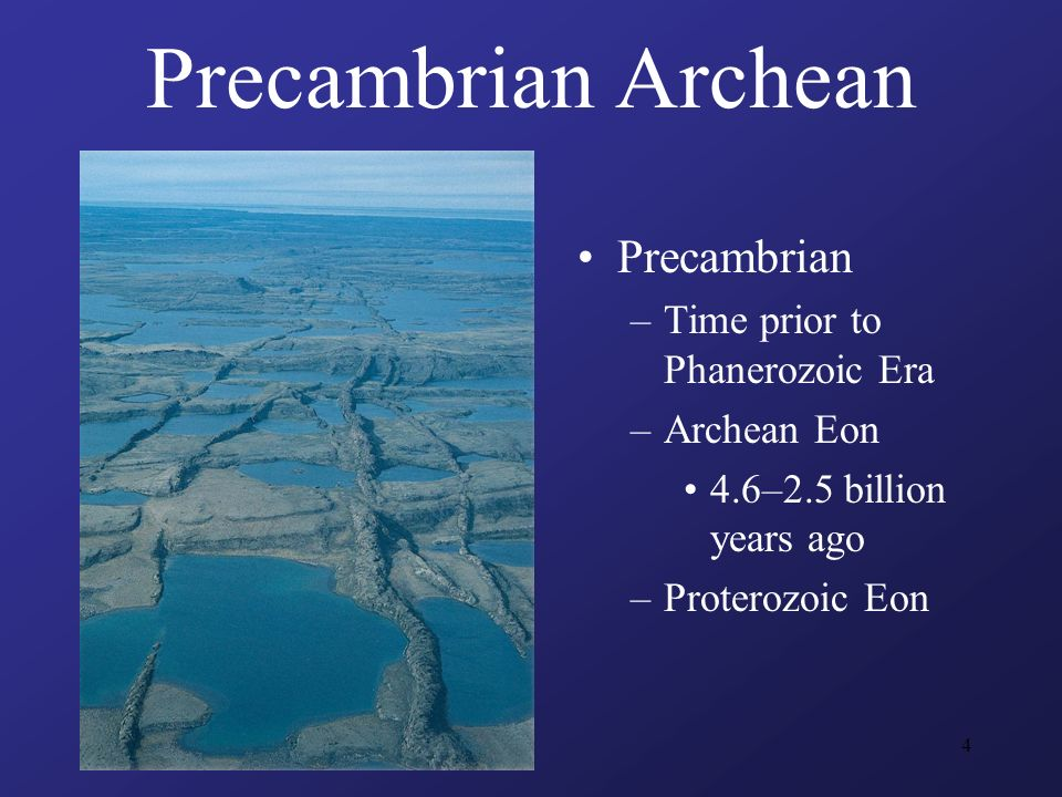 The Archean Era of Precambrian Time - ppt video online download