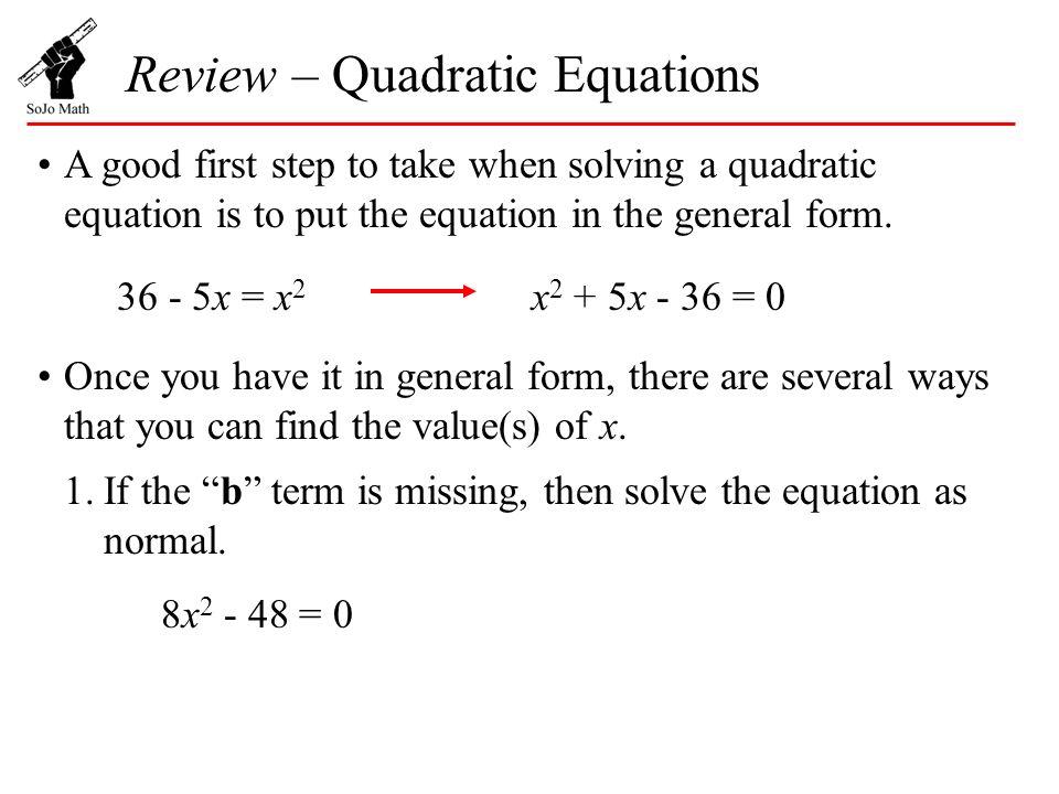 Review – Quadratic Equations All quadratic equations do not look ...