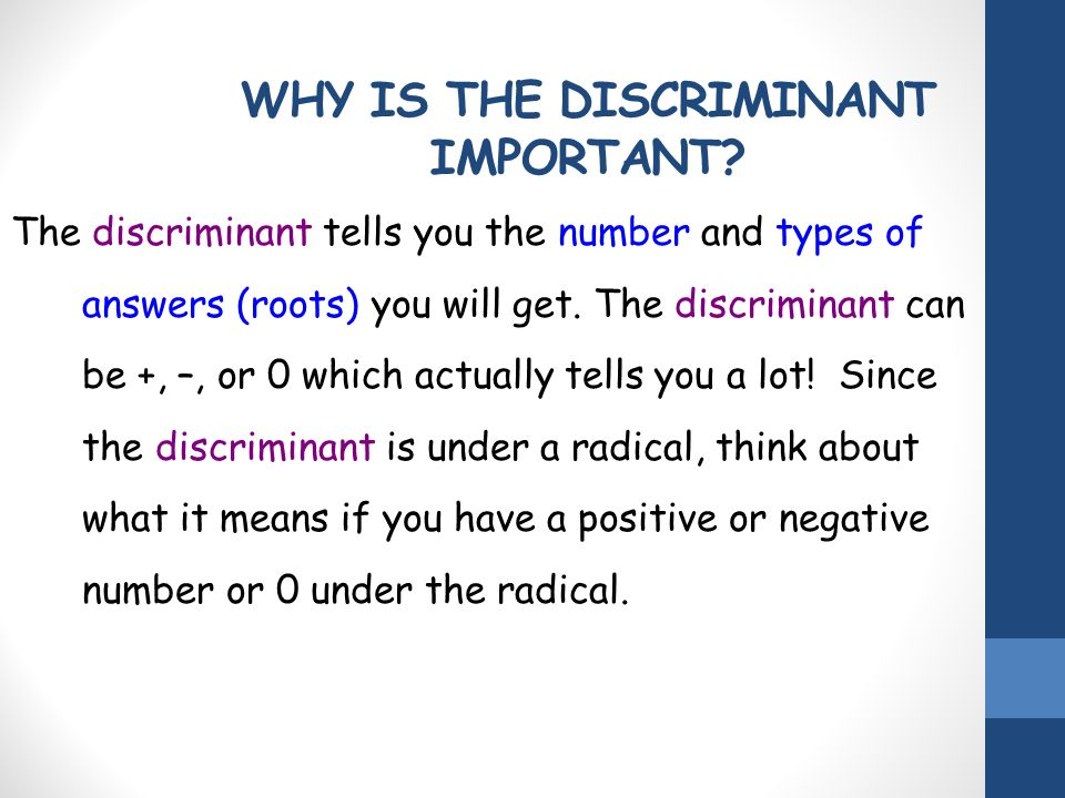 WHY IS THE DISCRIMINANT IMPORTANT.