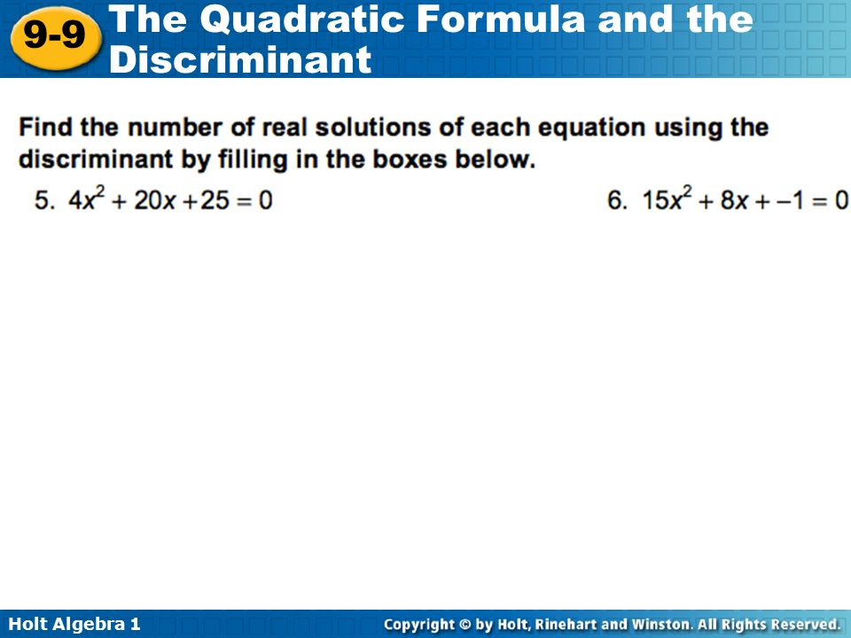 Holt Algebra The Quadratic Formula and the Discriminant