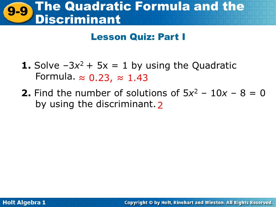 Holt Algebra The Quadratic Formula and the Discriminant Lesson Quiz: Part I 1.