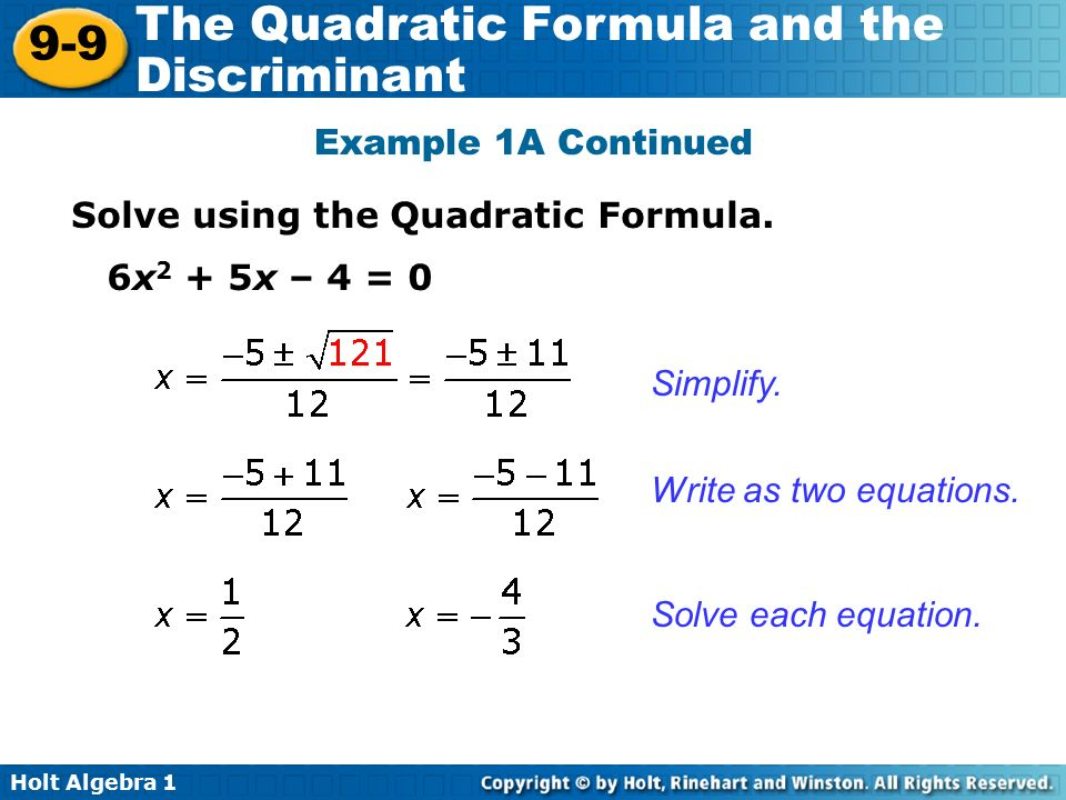 Holt Algebra The Quadratic Formula and the Discriminant Example 1A Continued Solve using the Quadratic Formula.