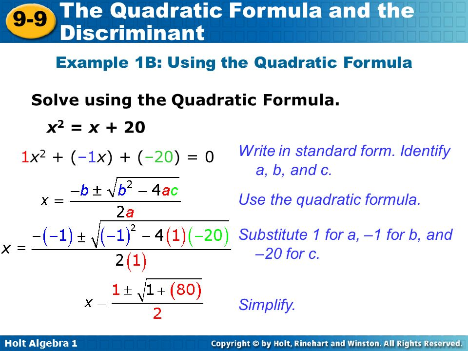 Holt Algebra The Quadratic Formula and the Discriminant Example 1B: Using the Quadratic Formula Solve using the Quadratic Formula.