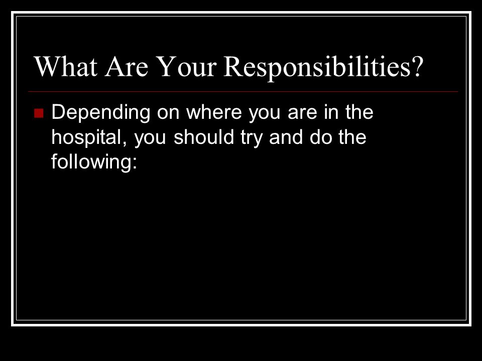 What Are Your Responsibilities.