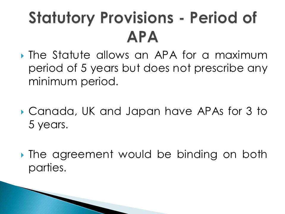 Why apa types of apa statutory provisions the apa scheme the statute allows an apa for a maximum period of 5 years but does not platinumwayz
