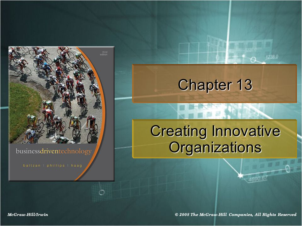 McGraw-Hill/Irwin © 2008 The McGraw-Hill Companies, All Rights Reserved Chapter 13 Creating Innovative Organizations