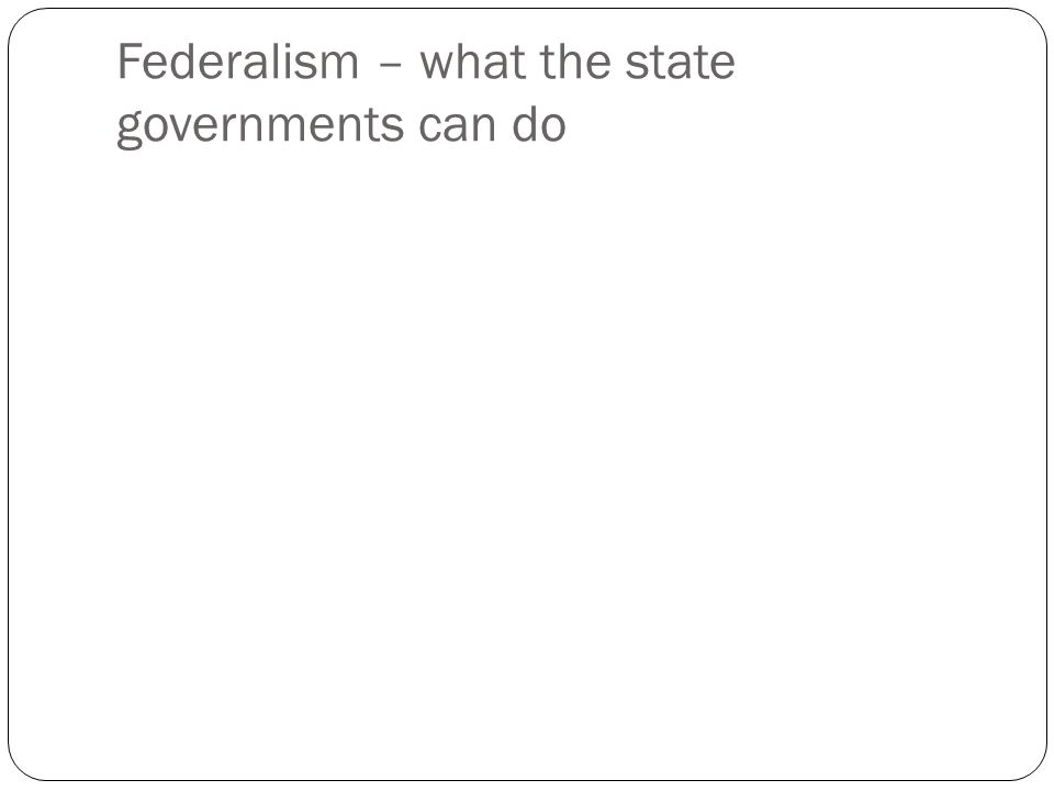 Federalism – what the state governments can do