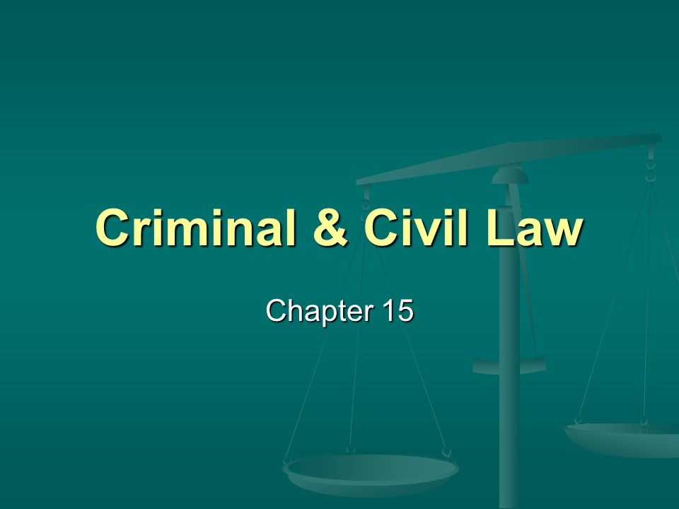 Criminal & Civil Law Chapter 15