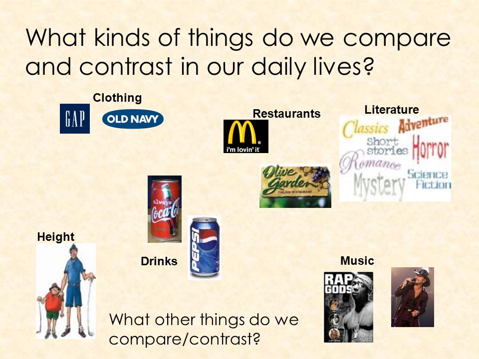 What are things that you can compare and contrast?