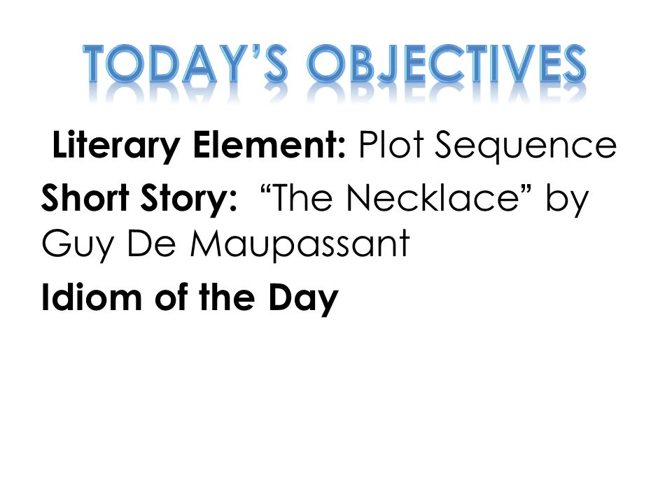 "the element of surprise in the story the necklace by guy de maupassant The necklace by guy de maupassant the story ""the necklace"" is a superior work and its plot is conceived in terms of an affecting ironic reversal."
