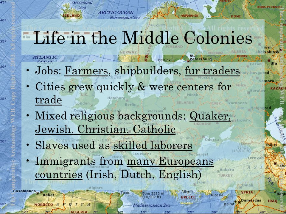 The Middle Colonies New York Pennsylvania Delaware New Jersey ...