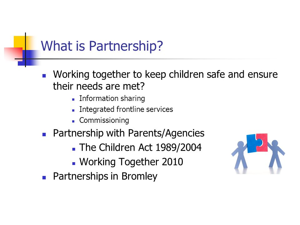partnership working in the context of safeguarding Wider safeguarding agenda in the context of , agencies working in partnership local safeguarding children board.