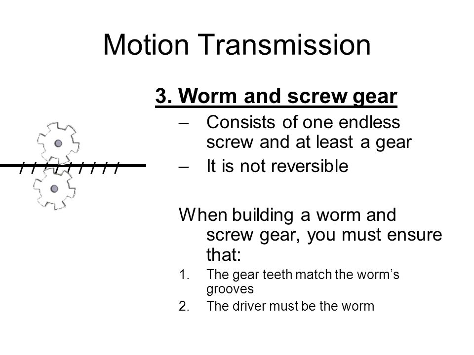 Motion Transmission 3.