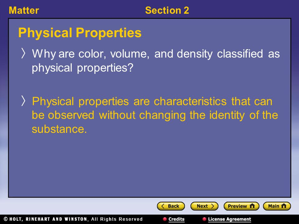 MatterSection 2 Physical Properties 〉 Why are color, volume, and density classified as physical properties.