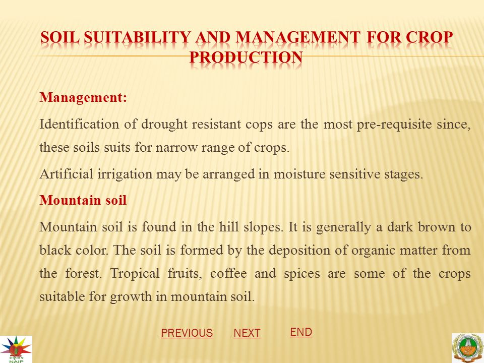 Management: Identification of drought resistant cops are the most pre-requisite since, these soils suits for narrow range of crops.