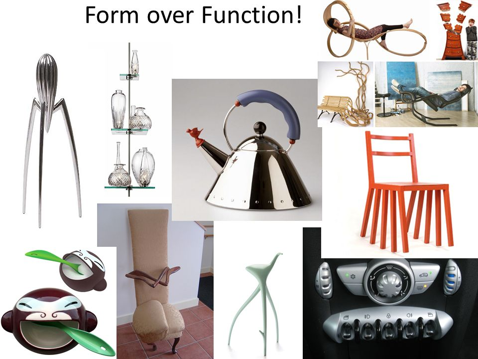 6 Form over Function!