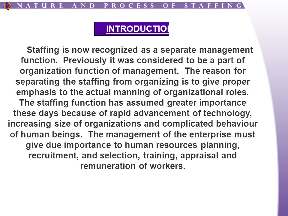 INTRODUCTION Staffing is now recognized as a separate management function.