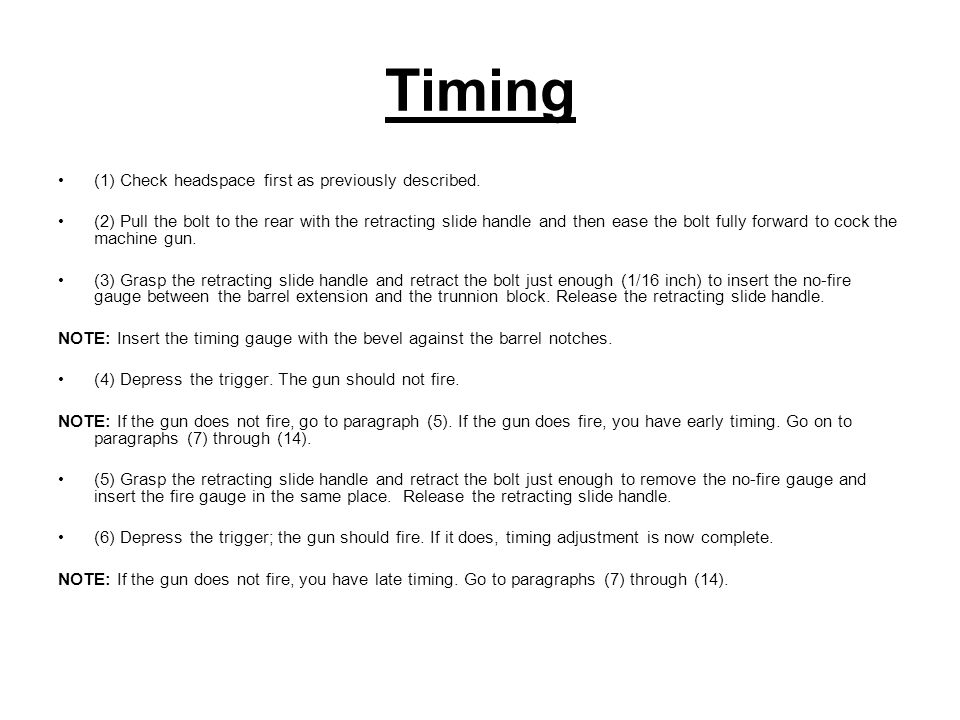 Timing (1) Check headspace first as previously described.