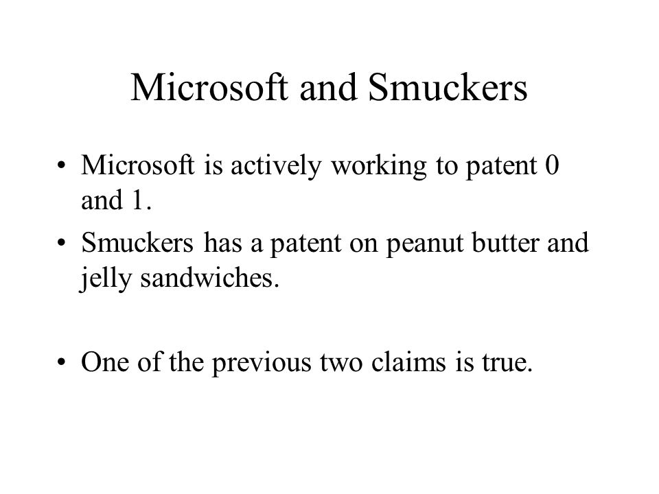 Microsoft and Smuckers Microsoft is actively working to patent 0 and 1.