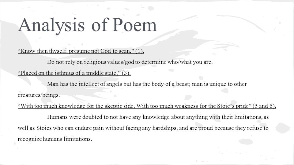 Analysis Of Poem Know Then Thyself; Presume Not God To Scan, (1)  Know Then Thyself Presume Not God To Scan