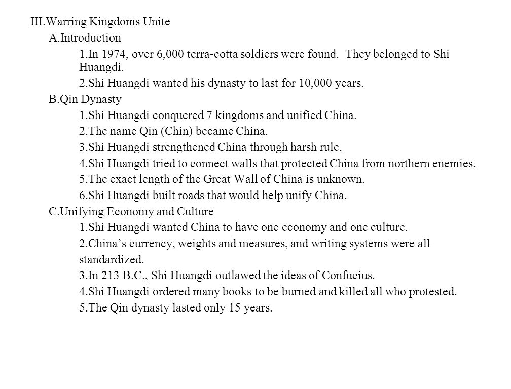 III.Warring Kingdoms Unite A.Introduction 1.In 1974, over 6,000 terra-cotta soldiers were found.