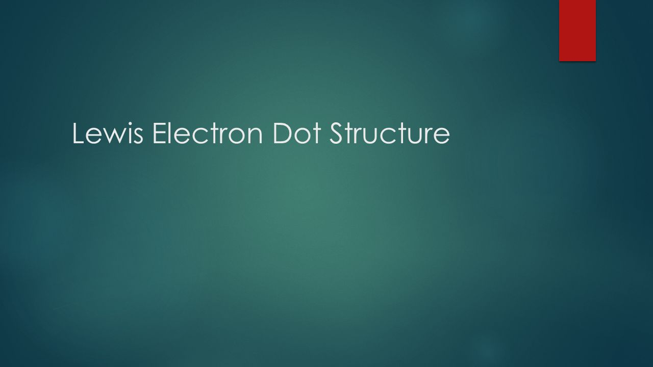 Lewis electron dot structure introduction ionic substances are 1 lewis electron dot structure pooptronica