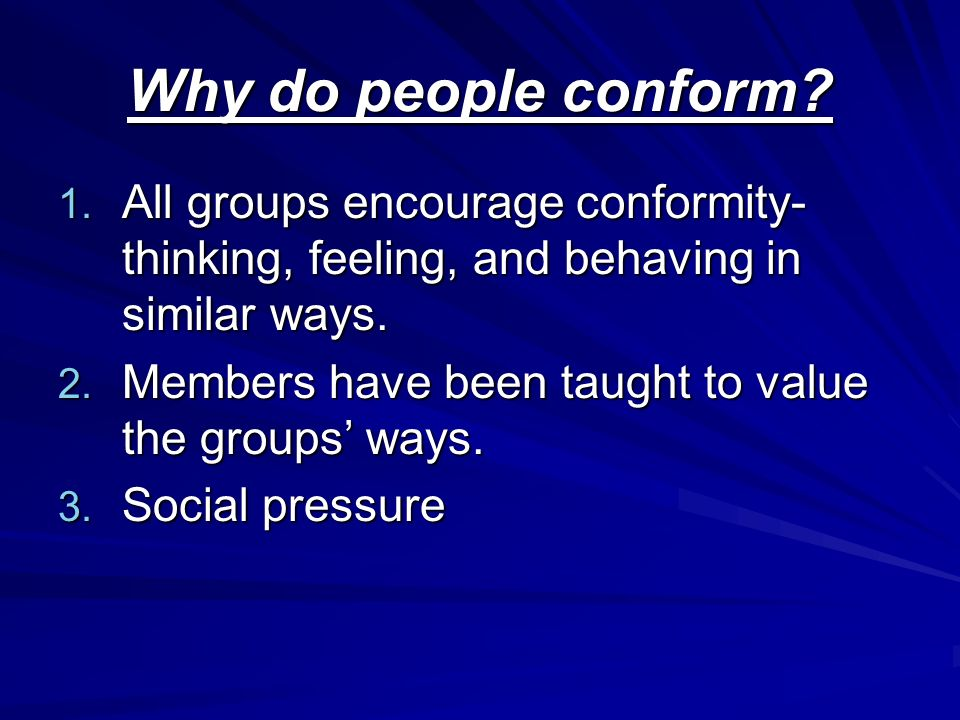 Why do people conform. 1.