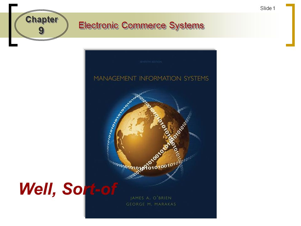 Chapter 9 Electronic Commerce Systems Slide 2 What is electronic commerce.