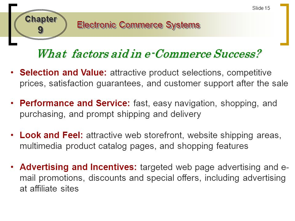 Chapter 9 Electronic Commerce Systems Slide 15 What factors aid in e-Commerce Success.