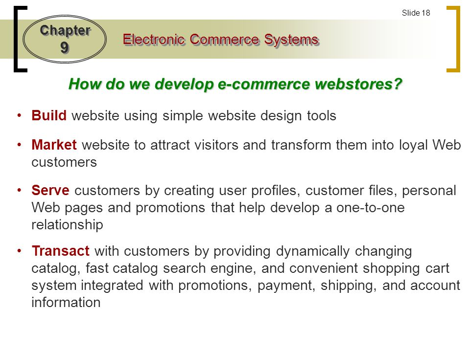 Chapter 9 Electronic Commerce Systems Slide 18 How do we develop e-commerce webstores.