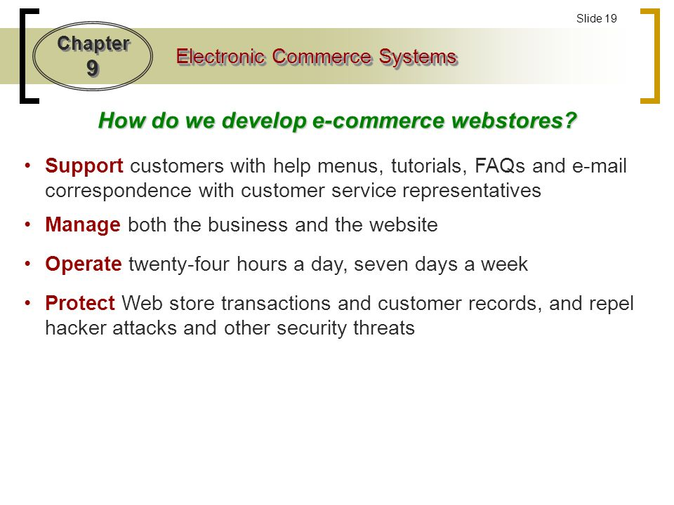 Chapter 9 Electronic Commerce Systems Slide 19 How do we develop e-commerce webstores.